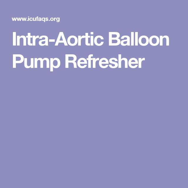 Intra-Aortic Balloon Pump Refresher