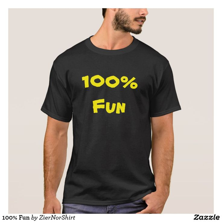 Show to the world with this clothing that you are 100% fun. You can also customize this product to change the text, font type and text color.