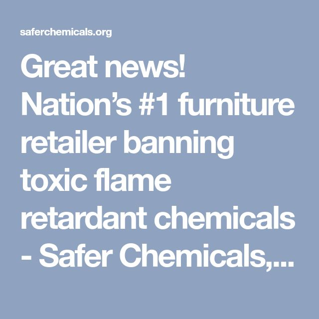 Great news! Nation's #1 furniture retailer banning toxic flame retardant chemicals - Safer Chemicals, Healthy Families  Ashley furniture
