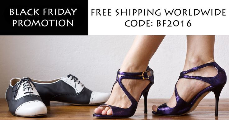 BLACK FRIDAY Flash promotion! FREE SHIPPING WORLDWIDE! Insert the code BF2016 during a purchase at www.italiantangoshoes.com to get the free shipping! Only TODAY!