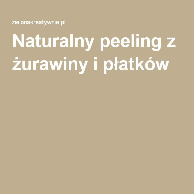 Naturalny peeling z żurawiny i płatków -