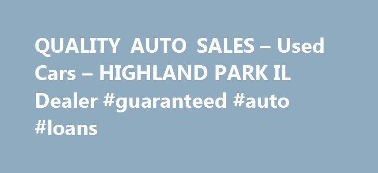 Quality Auto Sales Used Cars Highland Park Il Dealer ...