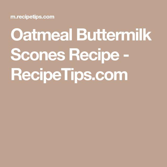 Oatmeal Buttermilk Scones Recipe - RecipeTips.com