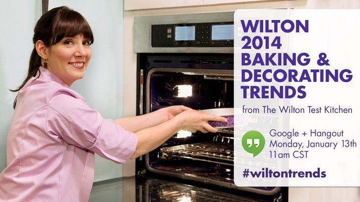 Join us tomorrow at 11am CST for a Google + Hangout where we'll be talking 2014 Baking & Decorating Trends, presented by the Wilton Test Kitchen.