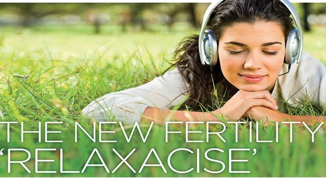 """The new """"relaxacise"""" of fertility   – Health"""