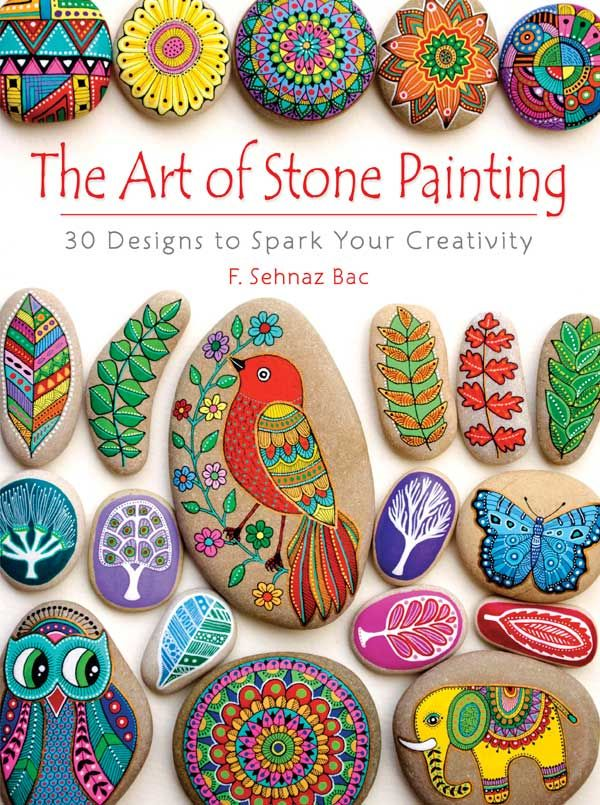 The Art of Stone Painting: 30 Designs to Spark Your Creativity by F. Sehnaz Bac - tutorial