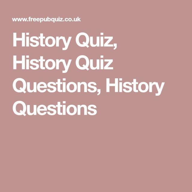 History Quiz, History Quiz Questions, History Questions