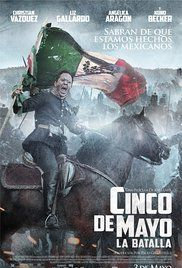 Cinco De Mayo La Batalla Movie. On May 5th, 1862, a few thousand Mexican soldiers put their lives on the line against the world's largest and most powerful army in one legendary battle for freedom and for Mexico.