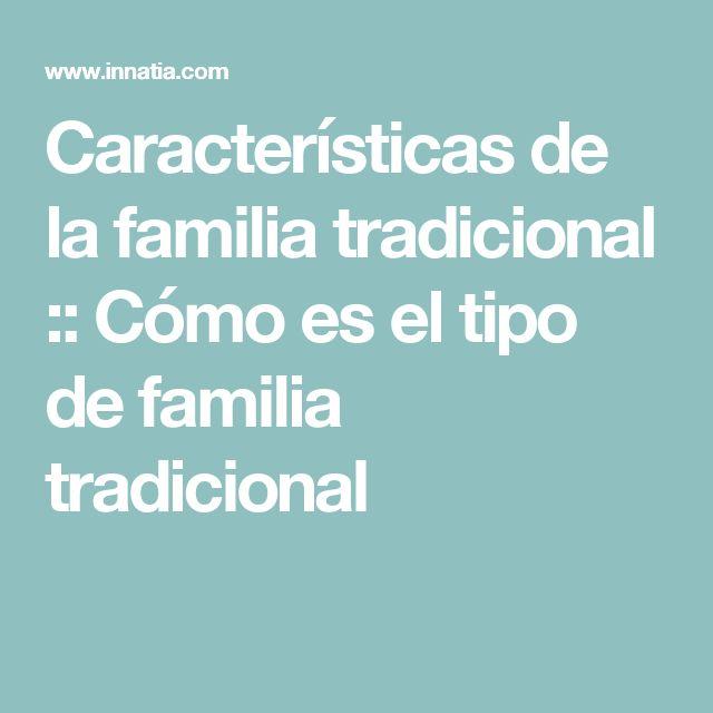 Características de la familia tradicional :: Cómo es el tipo de familia tradicional
