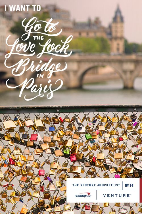 #BucketList Item No.14 | The Love Lock Bridge in Paris Inspired by @Kiffany_rae05 Typography by Ryan Hamrick Dreaming of romance in the city of love? Unlock your travel dreams by earning miles with the Capital One Venture Card.