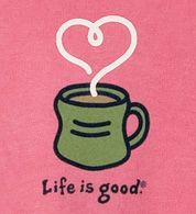 Life is good........