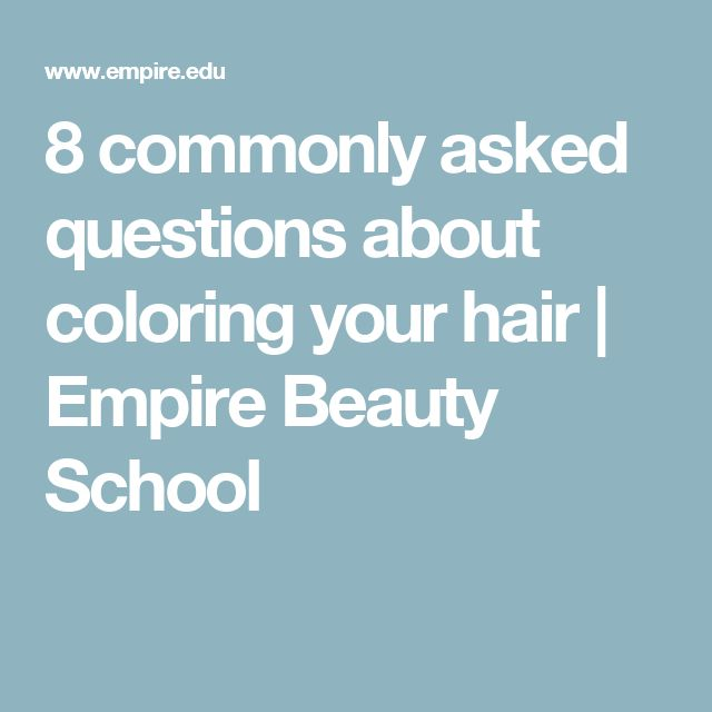8 commonly asked questions about coloring your hair | Empire Beauty School