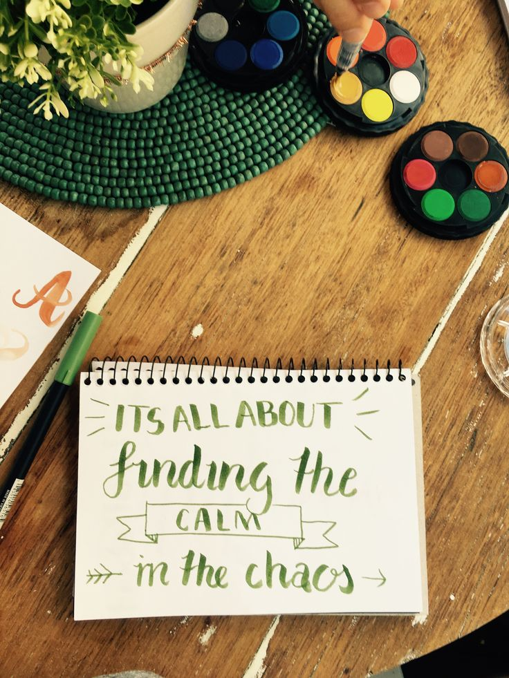 'It's all about finding the calm in the chaos ' Calligraphy