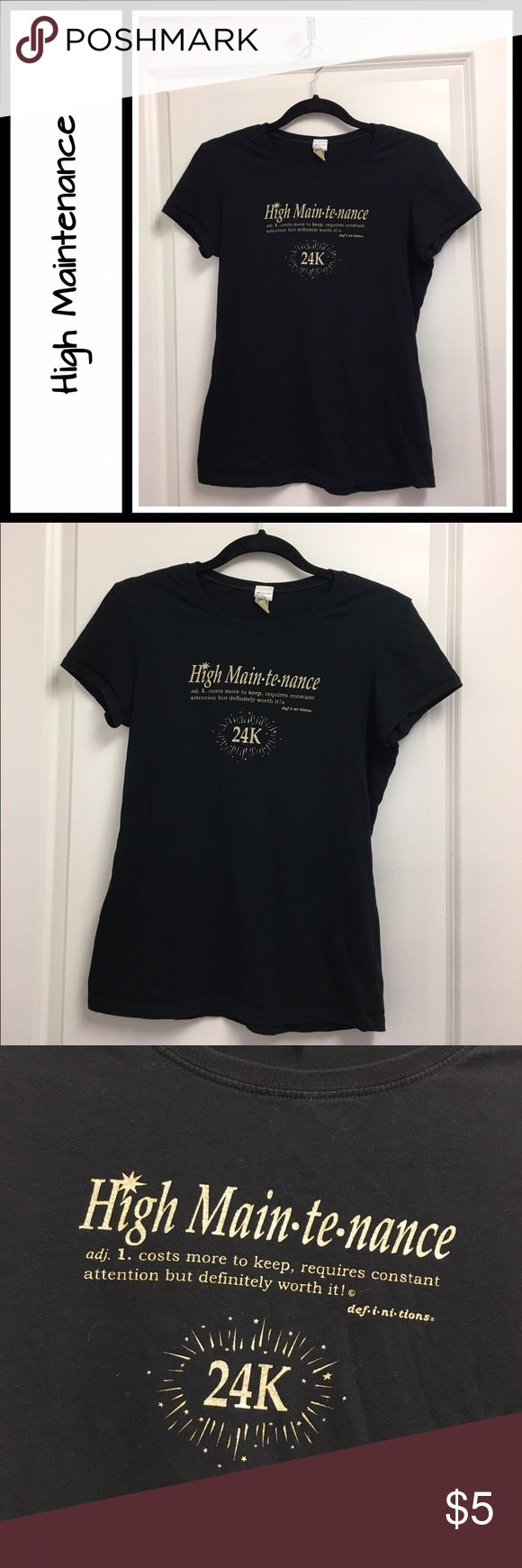 $5 Sale! High Maintenance Graphic tee Perfect condition - size is large but runs small - prob juniors, good for women's small definitions Tops Tees - Short Sleeve