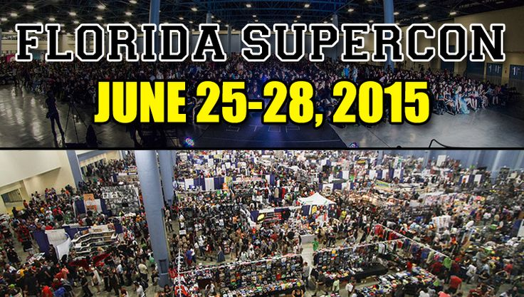 FLORIDA SUPERCON 2015 is JUNE 25-28, at THE MIAMI BEACH CONVENTION CENTER shared by http://comiconsociety.com