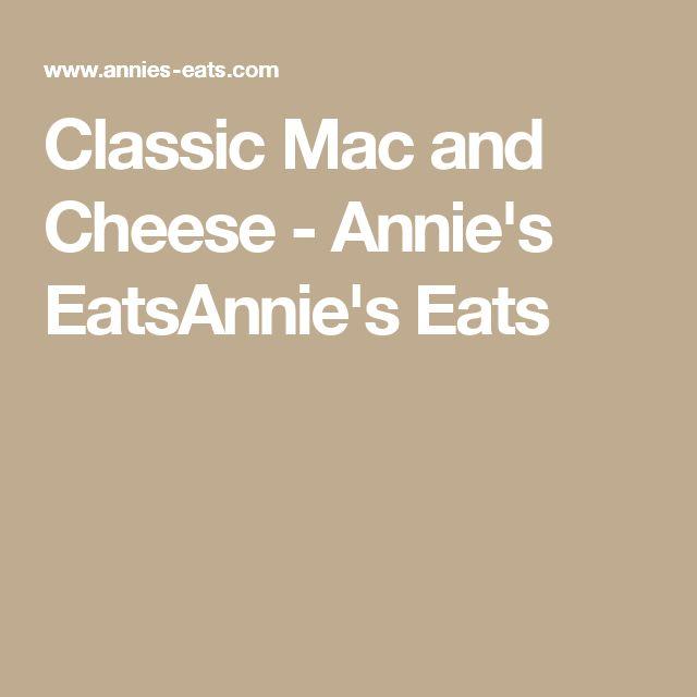 Classic Mac and Cheese - Annie's EatsAnnie's Eats
