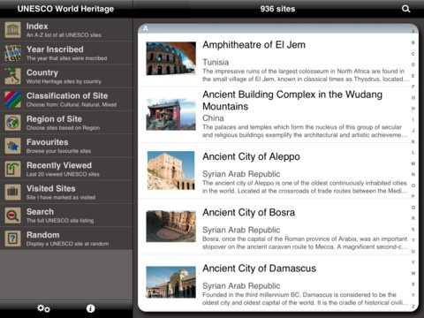 UNESCO World Heritage app - Browse the sites by various categories http://itunes.apple.com/gb/app/unesco-world-heritage/id412183802?mt=8