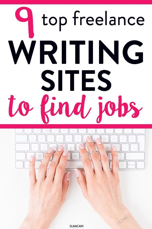 9 Best Freelance Writing Sites To Find Jobs In 2021 Elna Cain Freelance Writing Writing Sites Online Writing Jobs