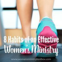 8 Habits of an Effective Women's Ministry - What habits does your team need to adopt?
