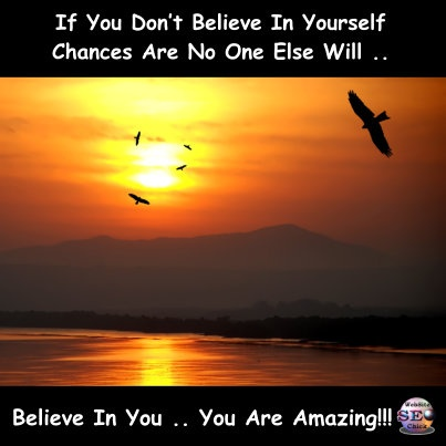 Believe In You .. You Are Amazing!