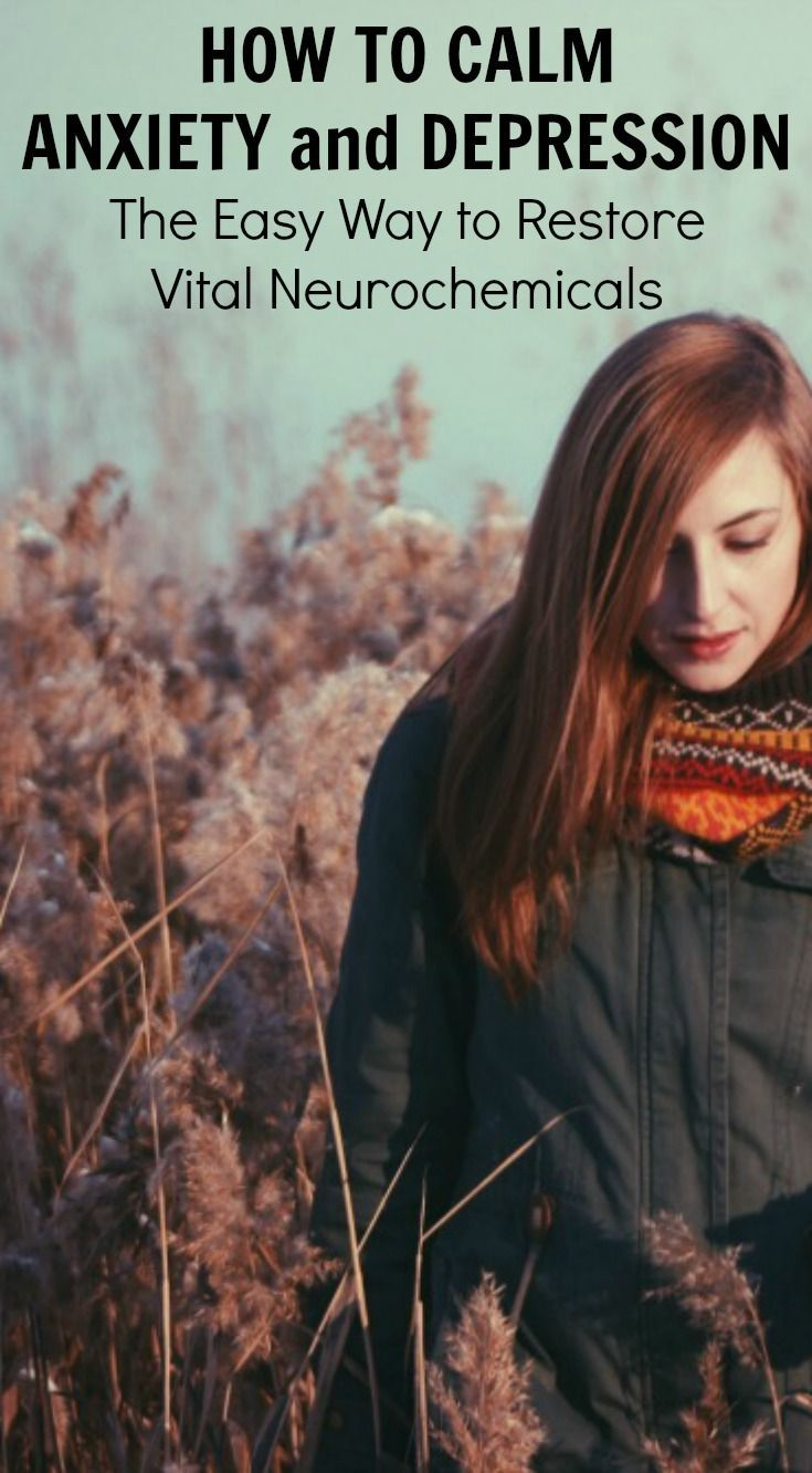How to Calm Anxiety and Depression – The Easy Way to Restore Vital Neurochemicals