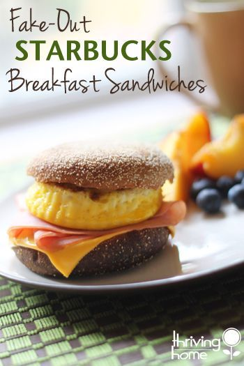 Fake-Out Starbucks Breakfast Sandwiches - Thriving Home