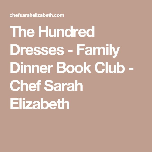 The Hundred Dresses - Family Dinner Book Club - Chef Sarah Elizabeth