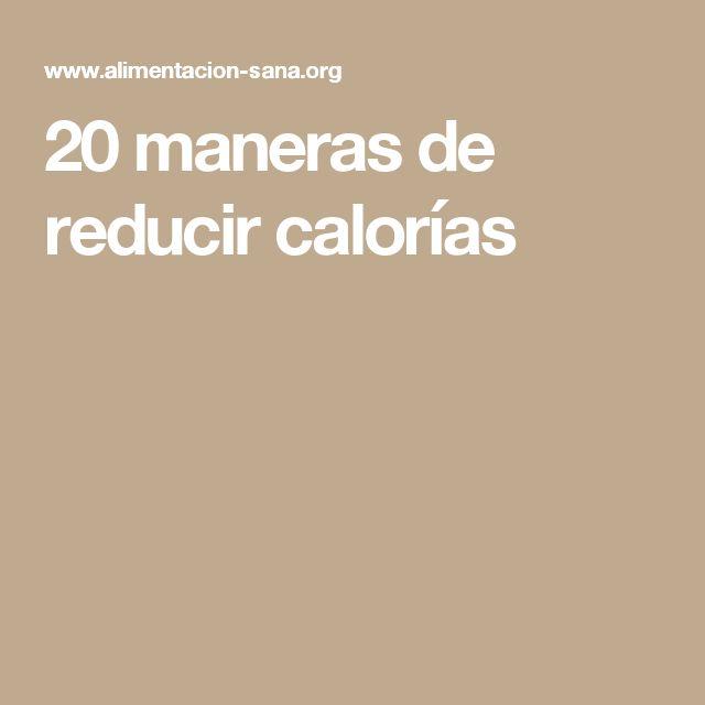 20 maneras de reducir calorías