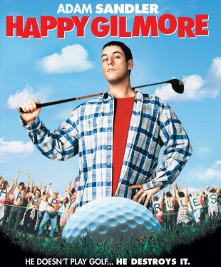 "i havent seen all of adam sandler""s movies but Happy Gilmore is my favorite of the group (except maybe 8 Crazy Nights)"