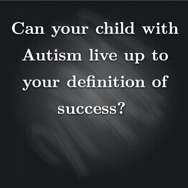 Can you child with #Autism live up to your definition of success?  http://www.theautismdad.com/2016/02/05/can-you-child-with-autism-live-up-to-your-definition-of-success/  Please Like, Share and visit our Sponsors   #Autism #AutismSpectrum #Gratitude #SingleParenting #AutismAwareness #AutismParenting #Family #Fashion #SpecialNeedsParenting #followme #Ohio #SpecialNeeds #Parenting #ParentingAdvice #Parenthood #SPD #ASD #picoftheday #DaddyBlogs #TheAutismDad #Anxiety #ADHD #Sin