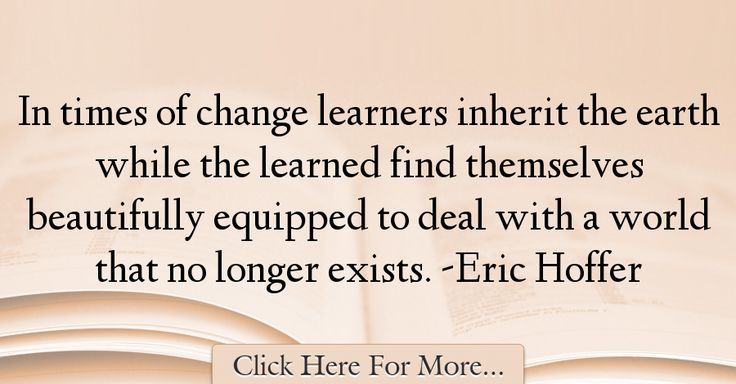 Eric Hoffer Quotes About Change - 9230