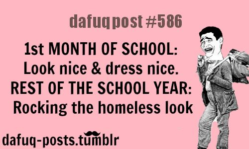 """First Days Of School Quotes FOR MORE OF """"DAFUQ POSTS"""