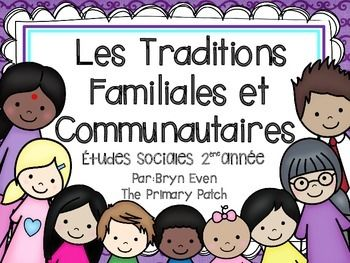 BRAND NEW-MARCH 1st :-) Les Traditions Familiales et Communautaires cross curricular unit for the new Social Studies Curriculumcreated in mind to help busy French Immersion Grade 2 teachers fit it all in!**Click here for the English version**The adaptation of my bestseller includes over 120 pages of fun, hands-on, interactive and cross curricular learning activities, based on the new Inquiry-Based Learning approach.
