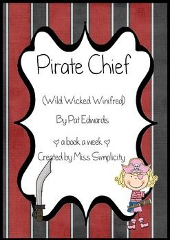 A book a week: The Pirate Chief (Wild Wicked Winifred) by Pat Edwards  Read the book daily for a week and complete a activity a day - oh so simple! Activities include; 1.  Recall/Matchup/Sequencing – 3 options available.  1. Recall 5 things a pirate needs (drawing). 2.