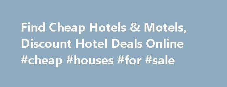 Find Cheap Hotels & Motels, Discount Hotel Deals Online #cheap #houses #for #sale http://cheap.nef2.com/find-cheap-hotels-motels-discount-hotel-deals-online-cheap-houses-for-sale/  #find cheap hotels # Introducing Red Roof PLUS+ Red Roof PLUS+ includes a new Premium room type, welcoming red canopies at select properties that project the brand s signature color, enhanced LED lighting, attractive landscaping and outside signage indicating it s a Red Roof PLUS+ property. Red Roof PLUS…