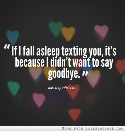 Boyfriend Not Texting Back Quotes: If I Fall Asleep Texting You, It's Because I Didn't Want