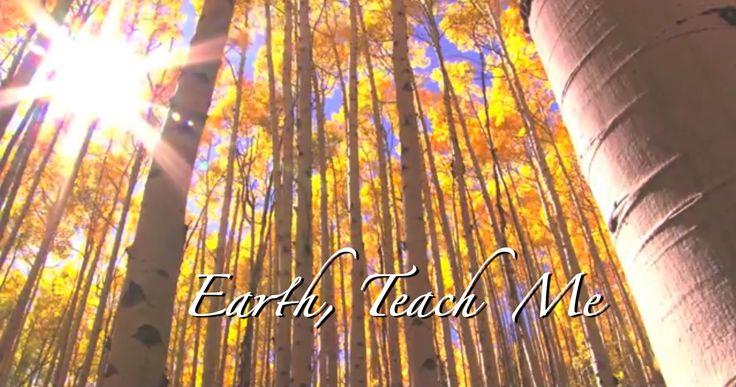 Earth, Teach Me