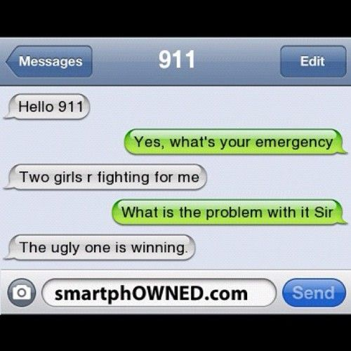 Who calls 911 for that?! An idiot. Okay, I answered my own question Better question.... You can text 911???