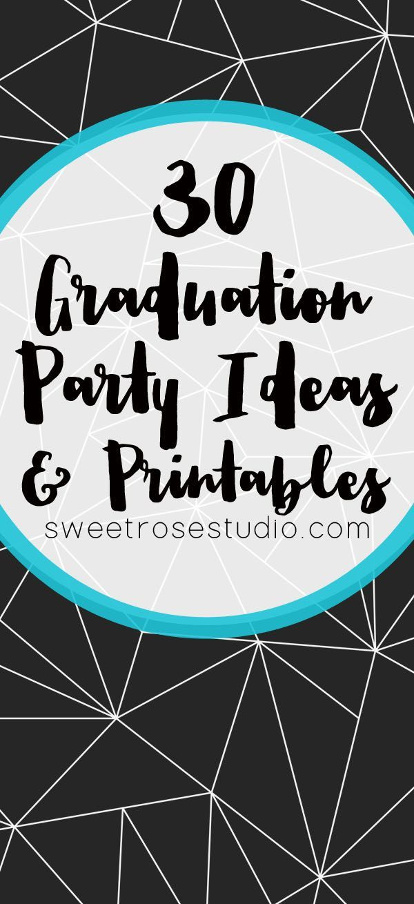 30 Graduation Party Ideas and Printables at Sweet Rose Studio