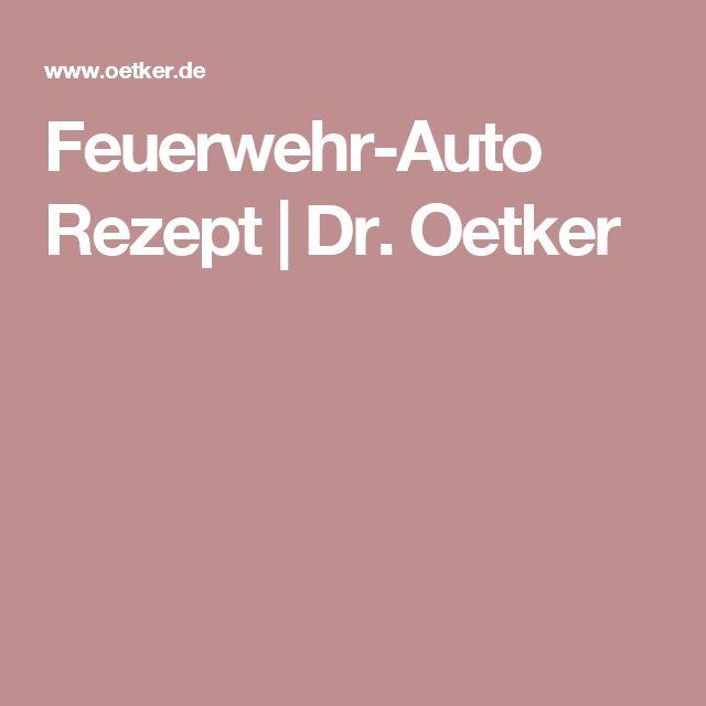 Feuerwehr-Auto Rezept | Dr. Oetker