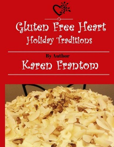 Gluten Free Heart:  Holiday Traditions Cookbook