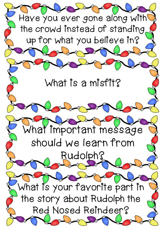 Rudolph discussion questions.  Taking a look at the lessons that can be learned from Rudolph the Red Nosed Reindeer. Reading, writing and an art project.