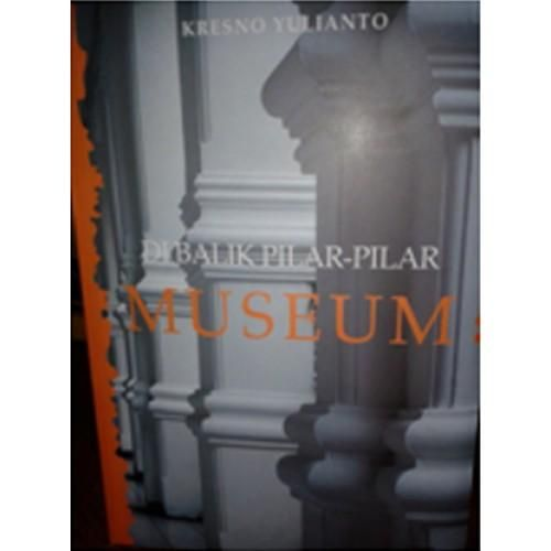 Beli DI BALIK PILAR PILAR MUSEUM dari Kalam Bookstore kalambuku - Tangerang Selatan hanya di Bukalapak