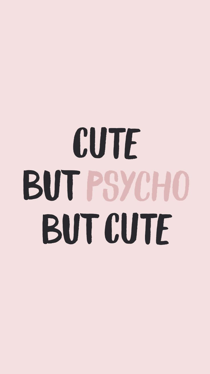 Psycho Click Here To Download Cute Wallpaper Pinterest Psycho Download Cute Wallpaper Wallpaper Quotes Iphone Wallpaper Quotes Funny Wallpaper Iphone Quotes