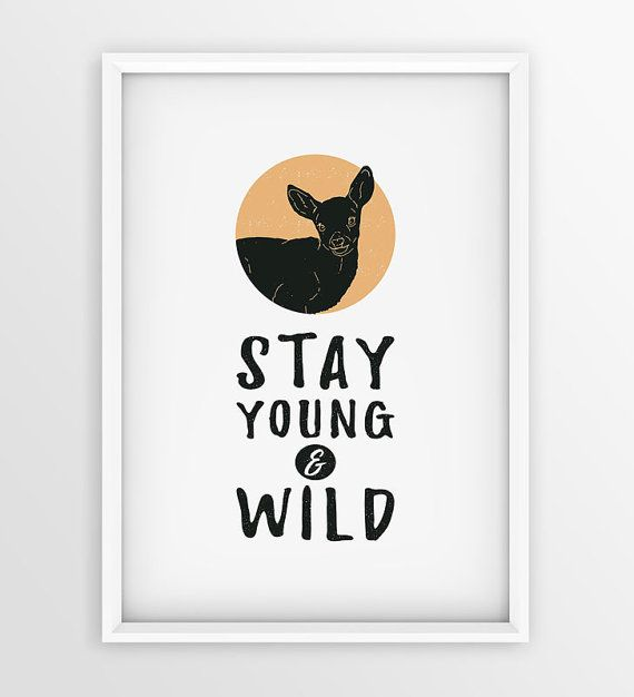 Stay Young and Wild Printable poster by seaquintdesign on Etsy