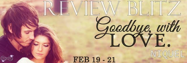 StarAngels' Reviews: Review Blitz/Review ♥ Goodbye, with Love by Niquel...
