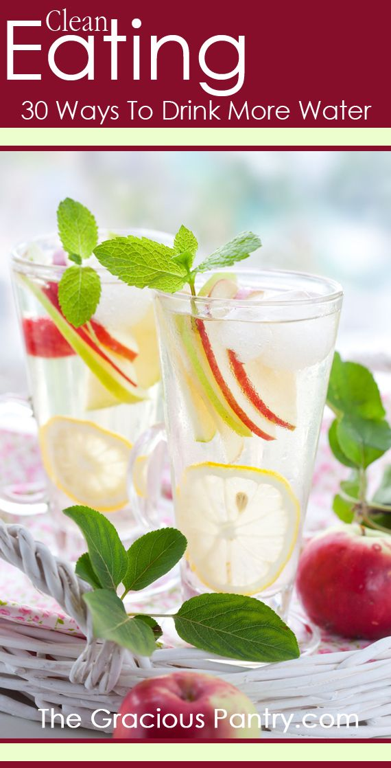 30 Ways To Drink More Water.  Clean Eating Summer Drinks.