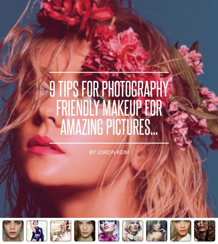 9 Tips for #Photography Friendly #Makeup for #Amazing Pictures... - #Makeup