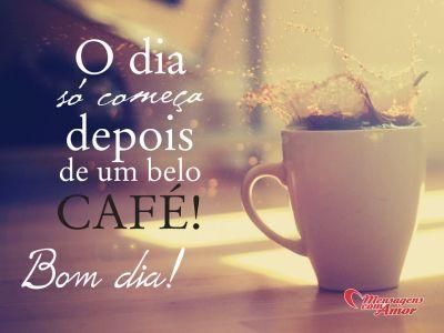 O dia só começa depois de um belo café! Bom Dia!