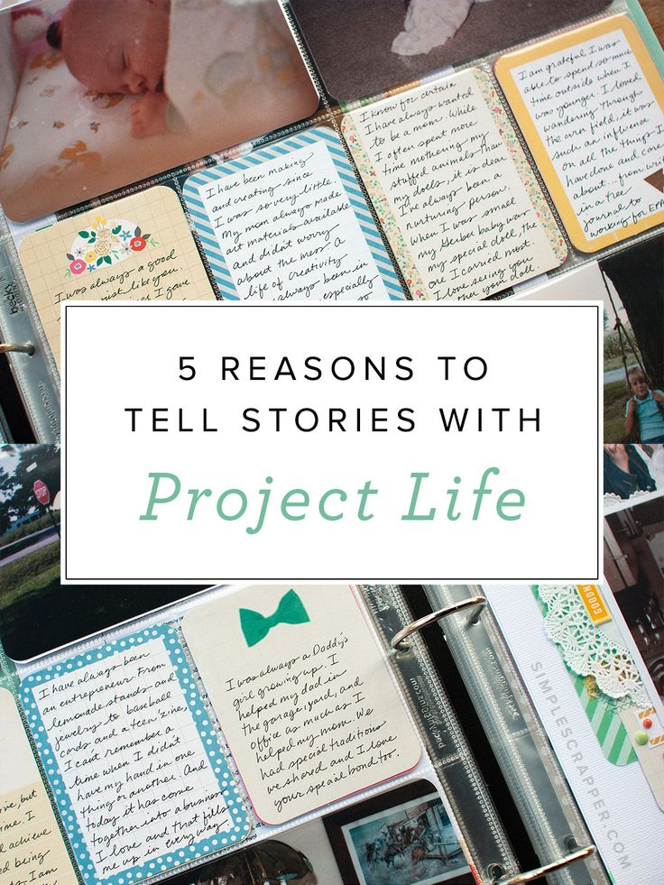5 Reasons to Tell Stories with Project Life